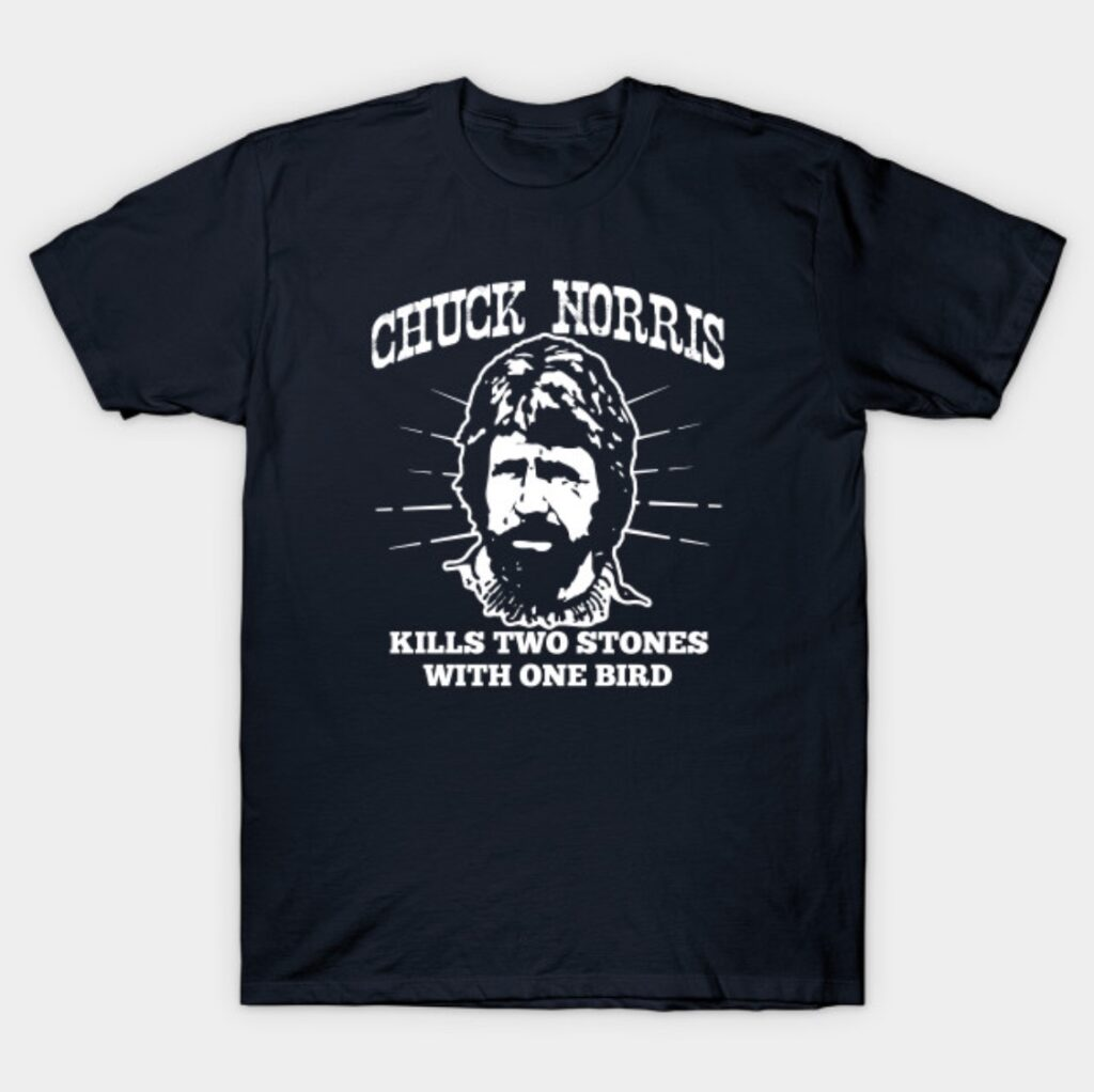 Chuck Norris Kills Two Birds with One Stone Chuck Norris Shirt